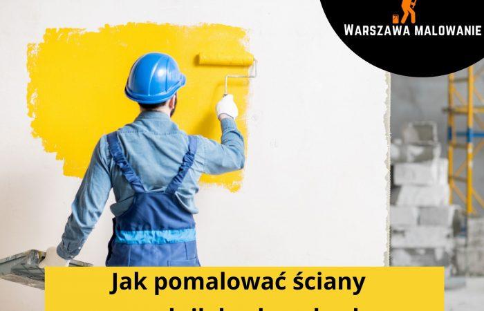 jak pomalować ściany krok po kroku