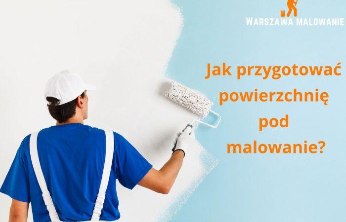 jak przygotować powierzchnie pod malowanie